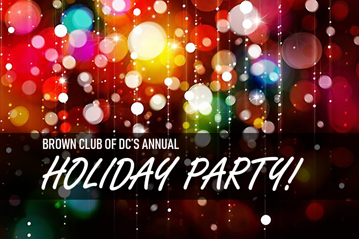 Brown Club of DC's Annual Holiday Party!